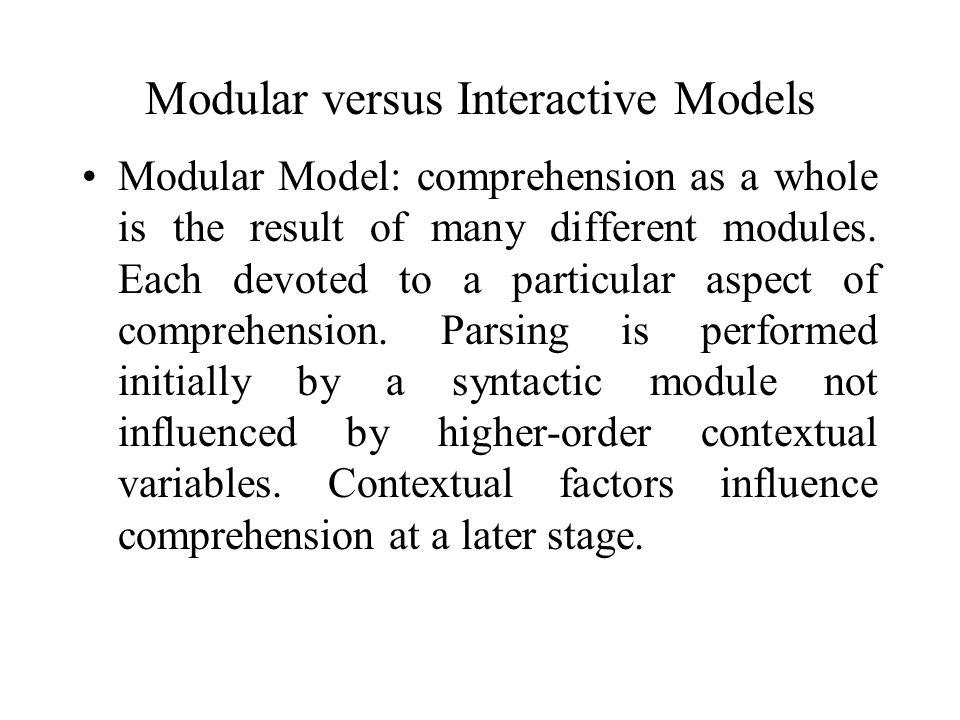Modular versus Interactive Models