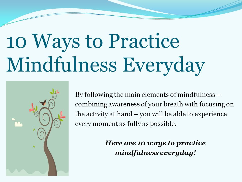 10 Ways to Practice Mindfulness Everyday