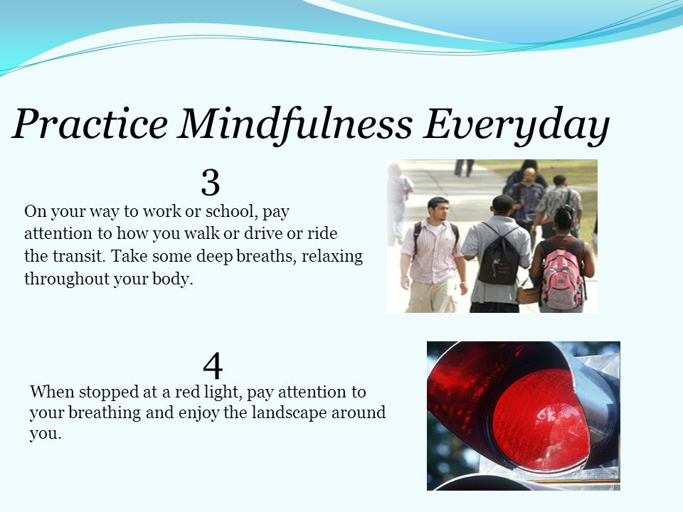 Practice Mindfulness Everyday