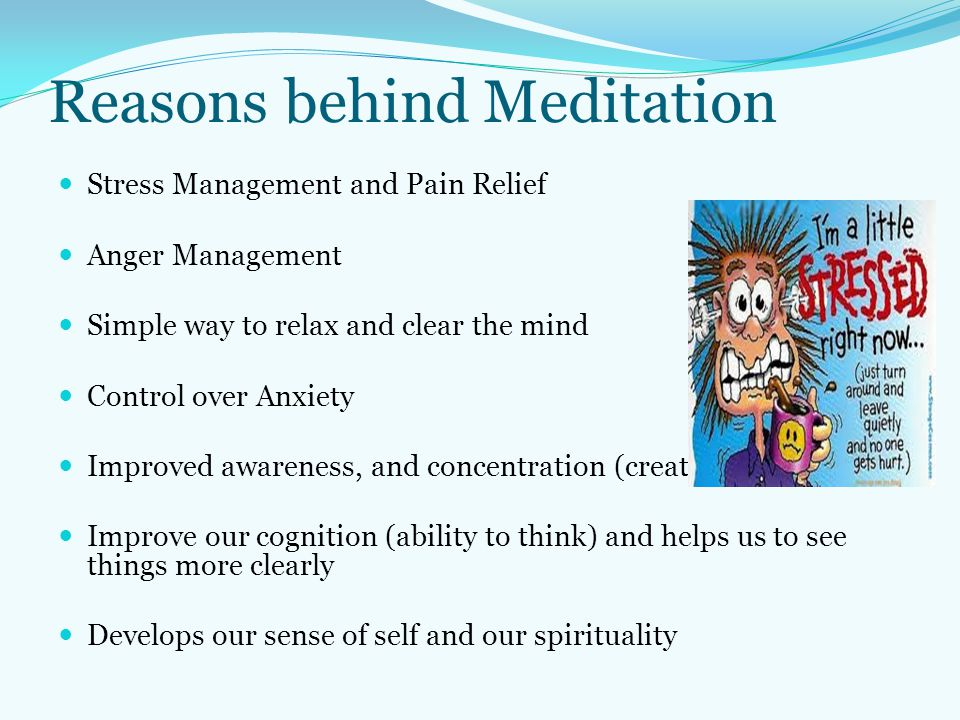Reasons behind Meditation