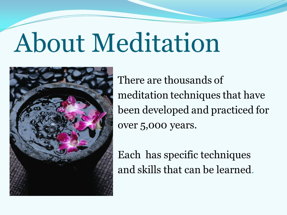 About Meditation There are thousands of