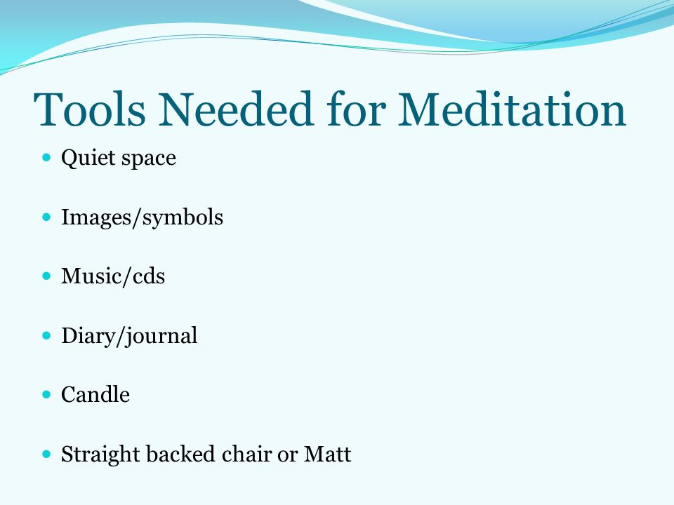 Tools Needed for Meditation