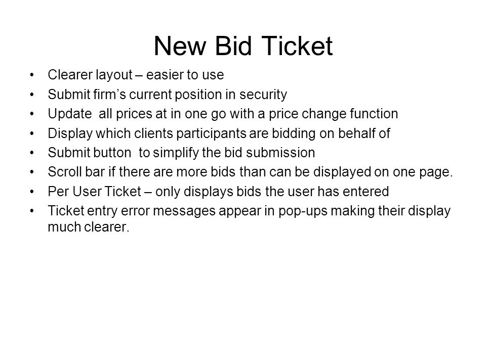 New Bid Ticket Clearer layout – easier to use