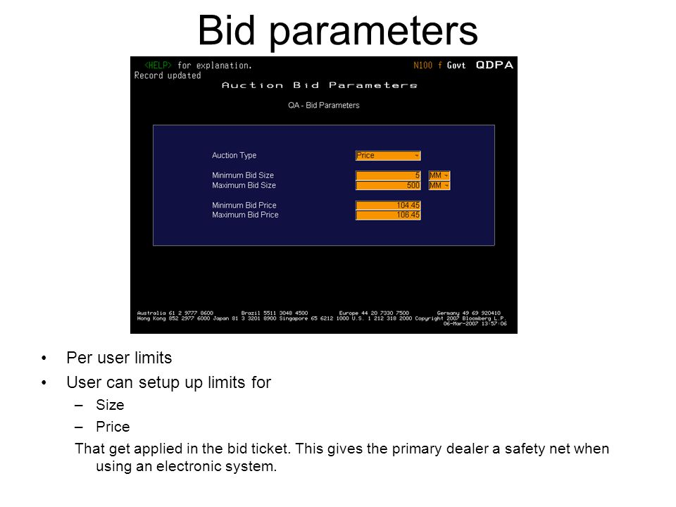 Bid parameters Per user limits User can setup up limits for Size Price