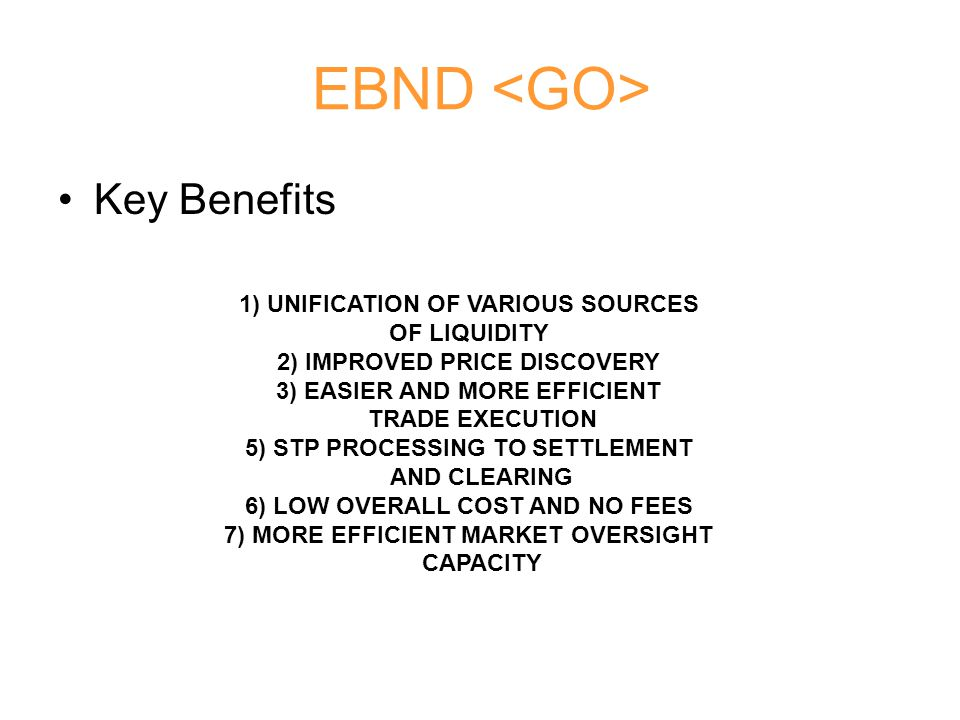 EBND <GO> Key Benefits 1) UNIFICATION OF VARIOUS SOURCES