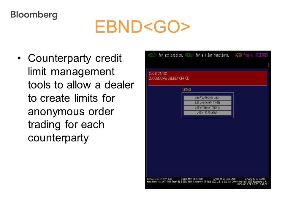 EBND<GO> Counterparty credit limit management tools to allow a dealer to create limits for anonymous order trading for each counterparty.