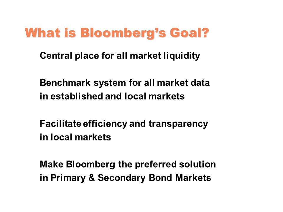 What is Bloomberg's Goal