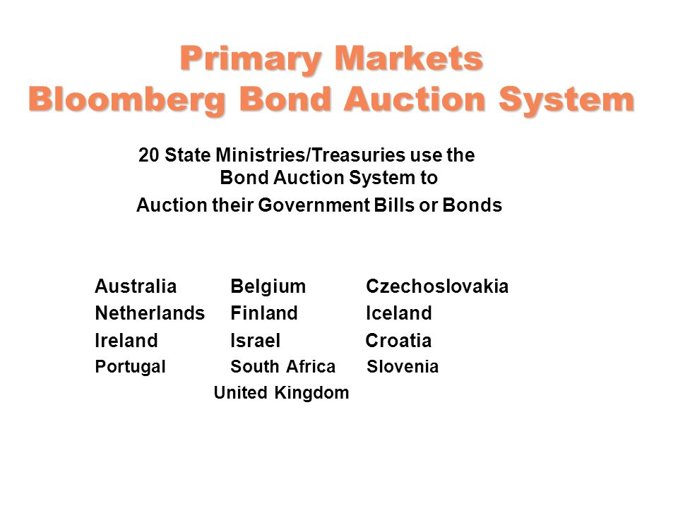 Primary Markets Bloomberg Bond Auction System