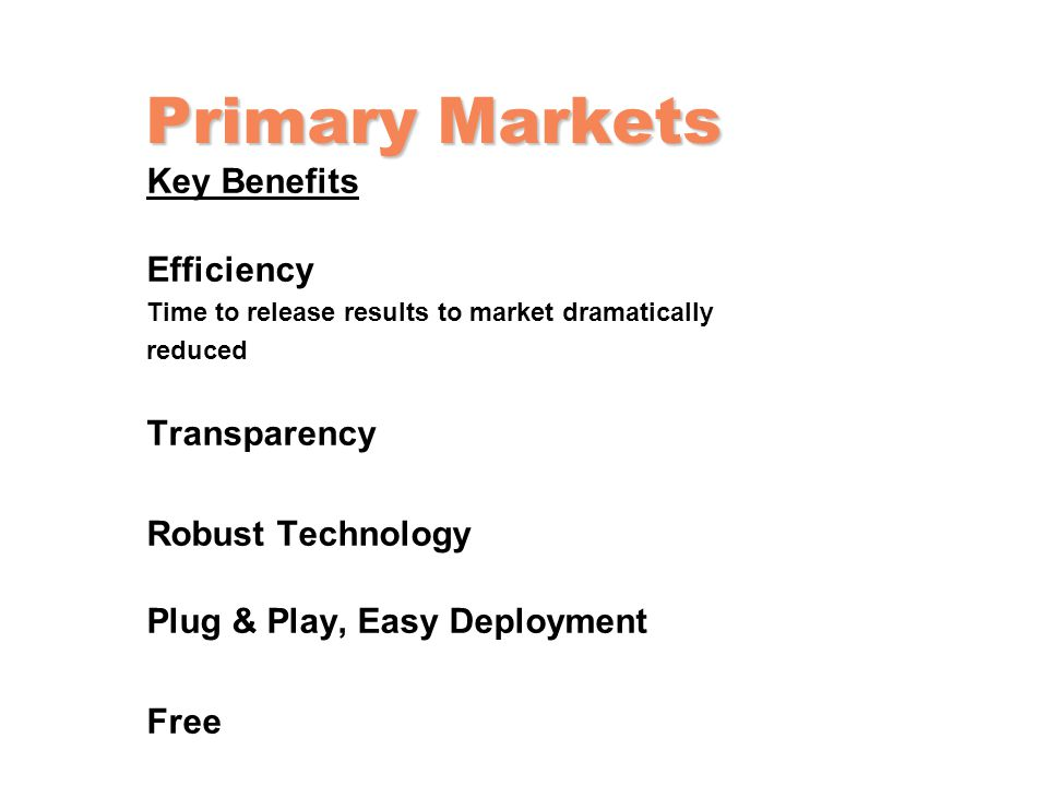 Primary Markets Key Benefits Efficiency Transparency Robust Technology