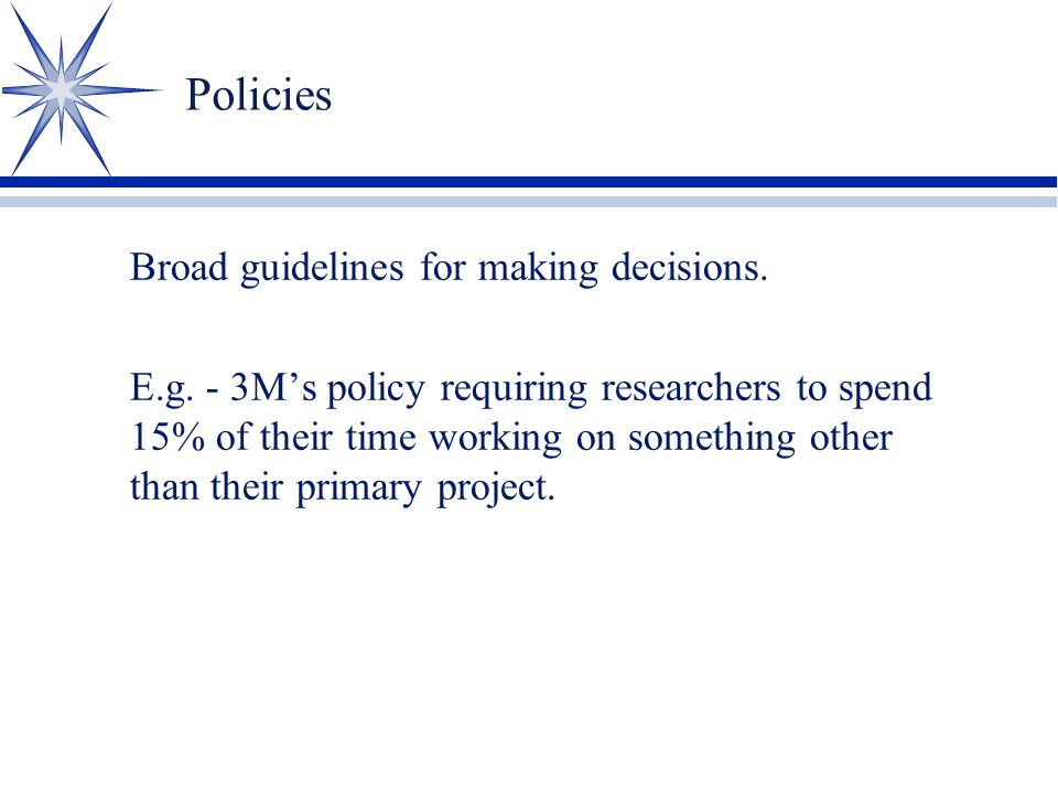 Broad guidelines for making decisions.