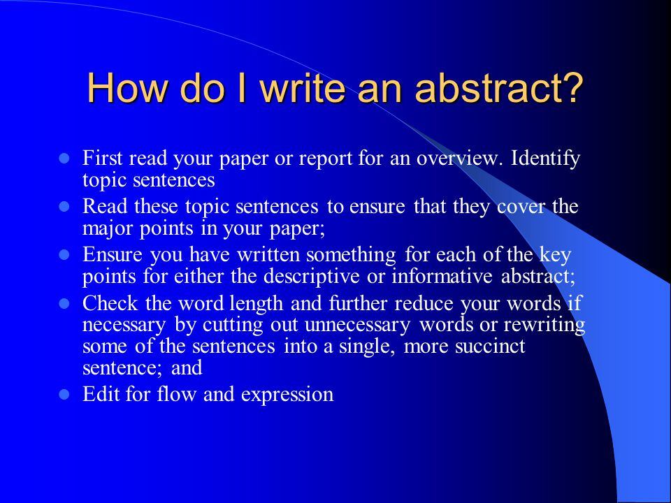 writing an abstract of a research paper.ppt Writing an abstract  why write an abstract abstracts are important for both selection and indexing purposes  you should look at abstracts of research that are similar to your own work as models edit carefully as your abstract is an important way to promote your.