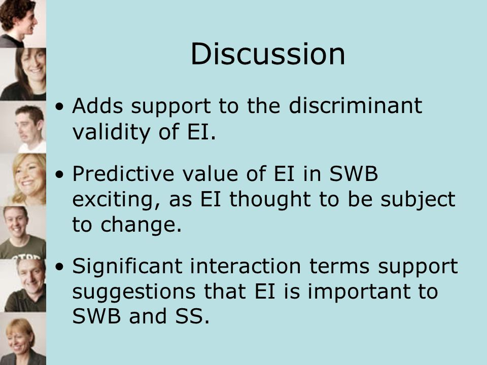 Discussion Adds support to the discriminant validity of EI.