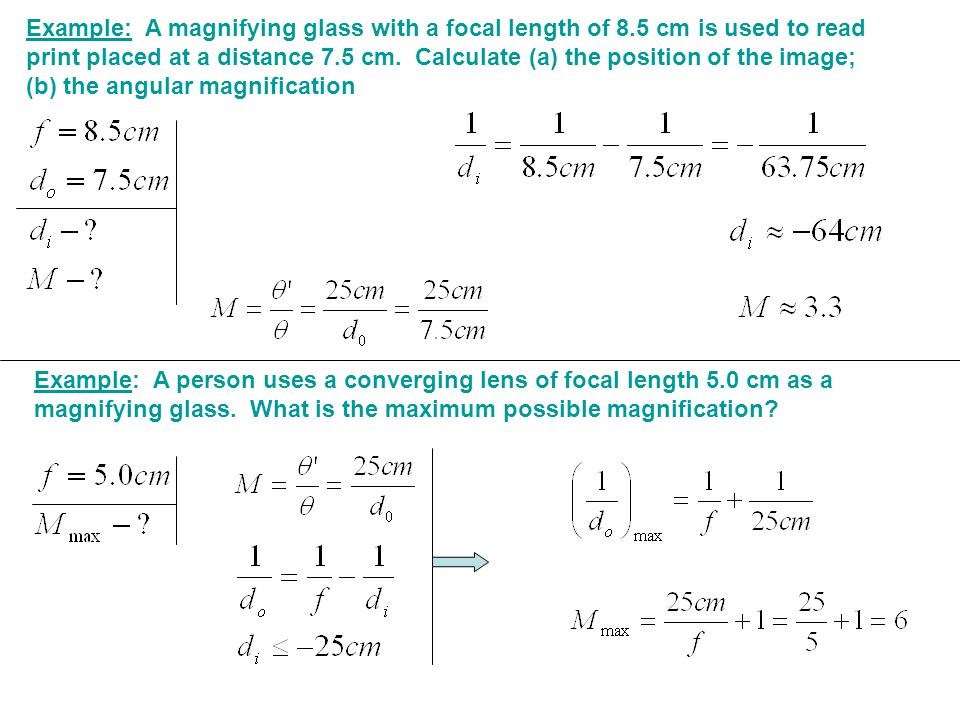 Example: A magnifying glass with a focal length of 8