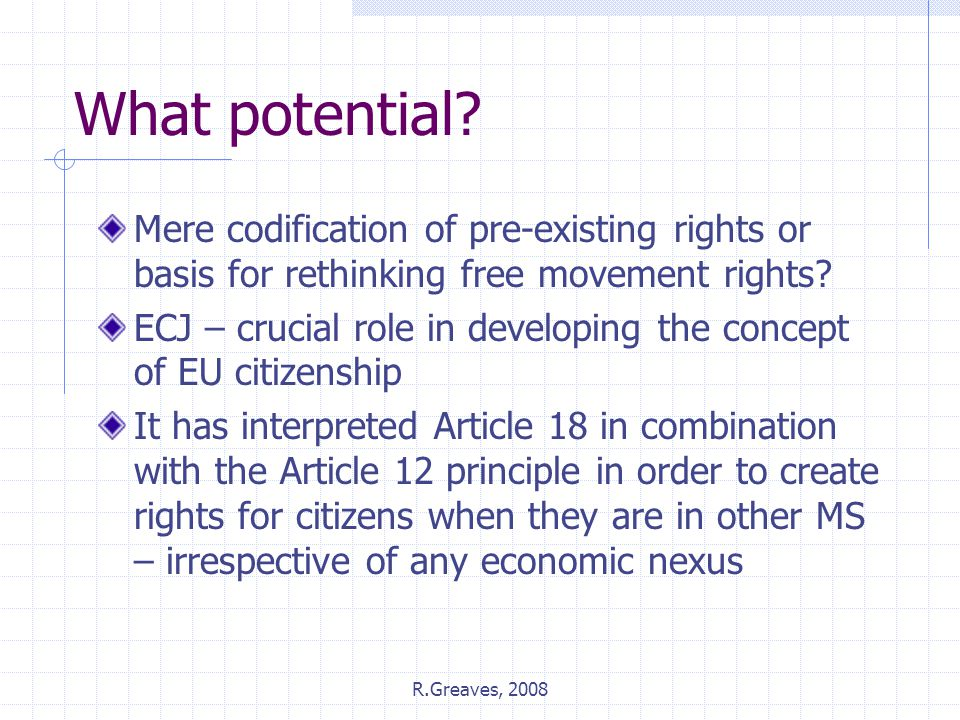 What potential Mere codification of pre-existing rights or basis for rethinking free movement rights