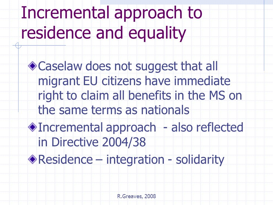 Incremental approach to residence and equality