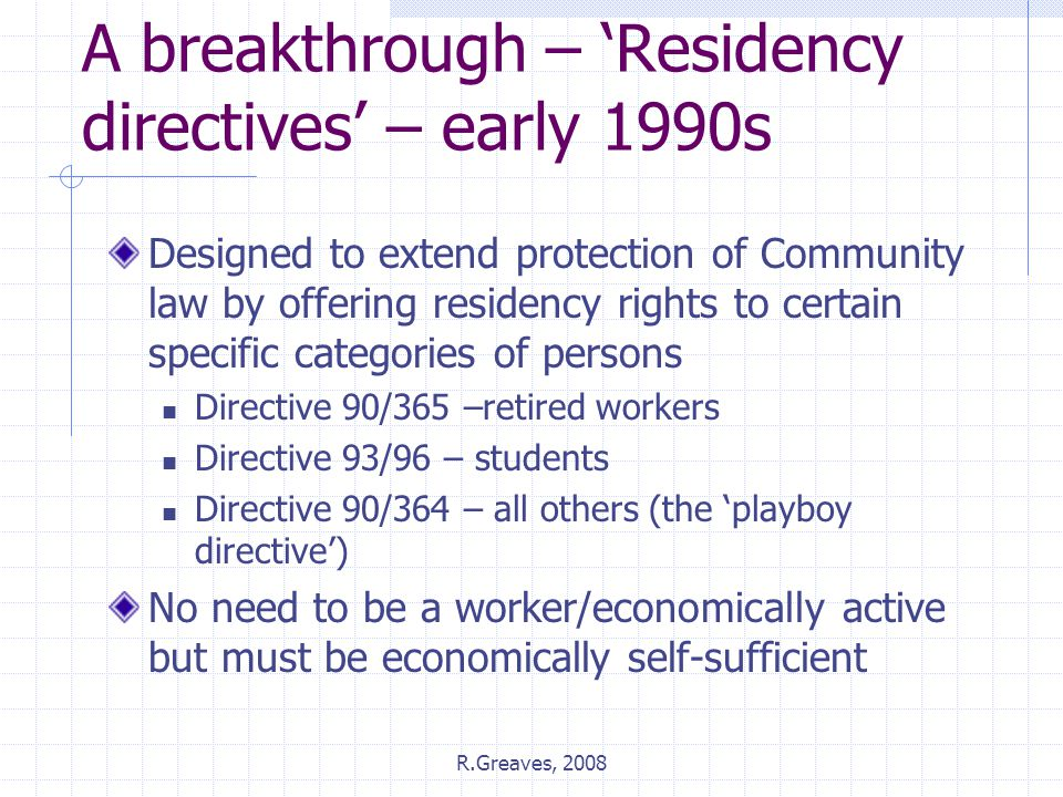 A breakthrough – 'Residency directives' – early 1990s