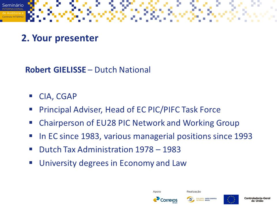 2. Your presenter Robert GIELISSE – Dutch National CIA, CGAP