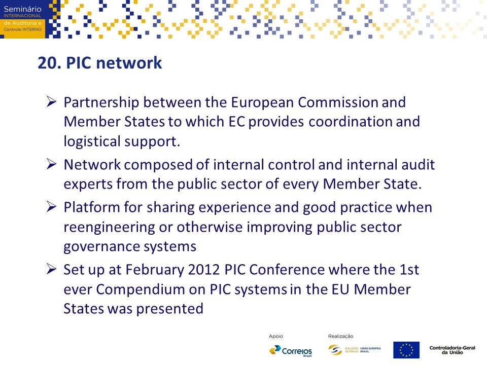 20. PIC network Partnership between the European Commission and Member States to which EC provides coordination and logistical support.