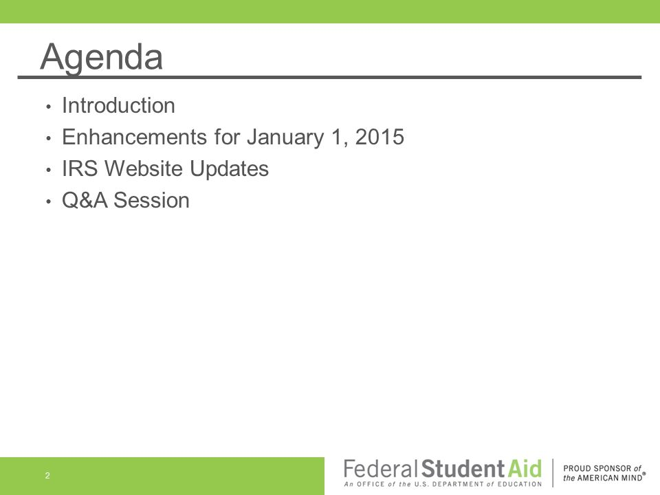 Agenda Introduction Enhancements for January 1, 2015