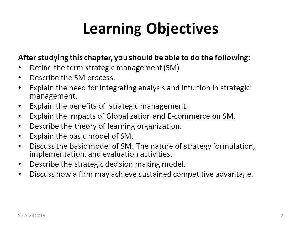 Learning Objectives After studying this chapter, you should be able to do the following: Define the term strategic management (SM)