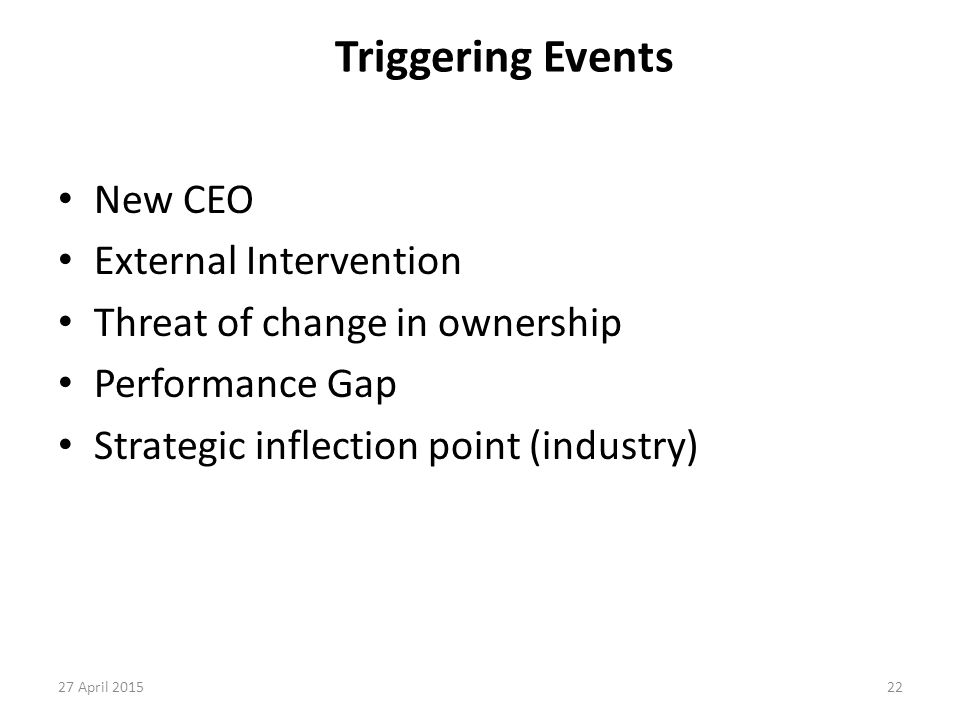 Triggering Events New CEO External Intervention