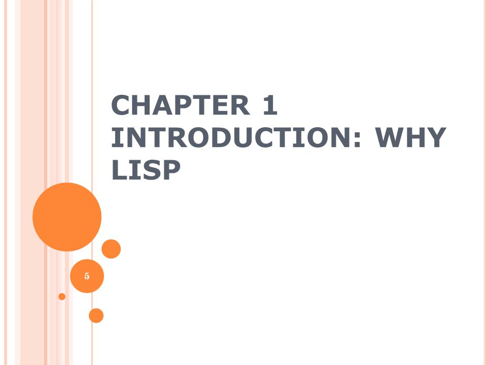 Chapter 1 Introduction: Why Lisp