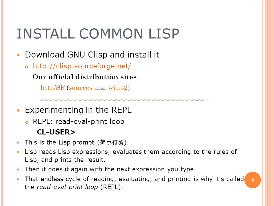 Install Common Lisp Download GNU Clisp and install it