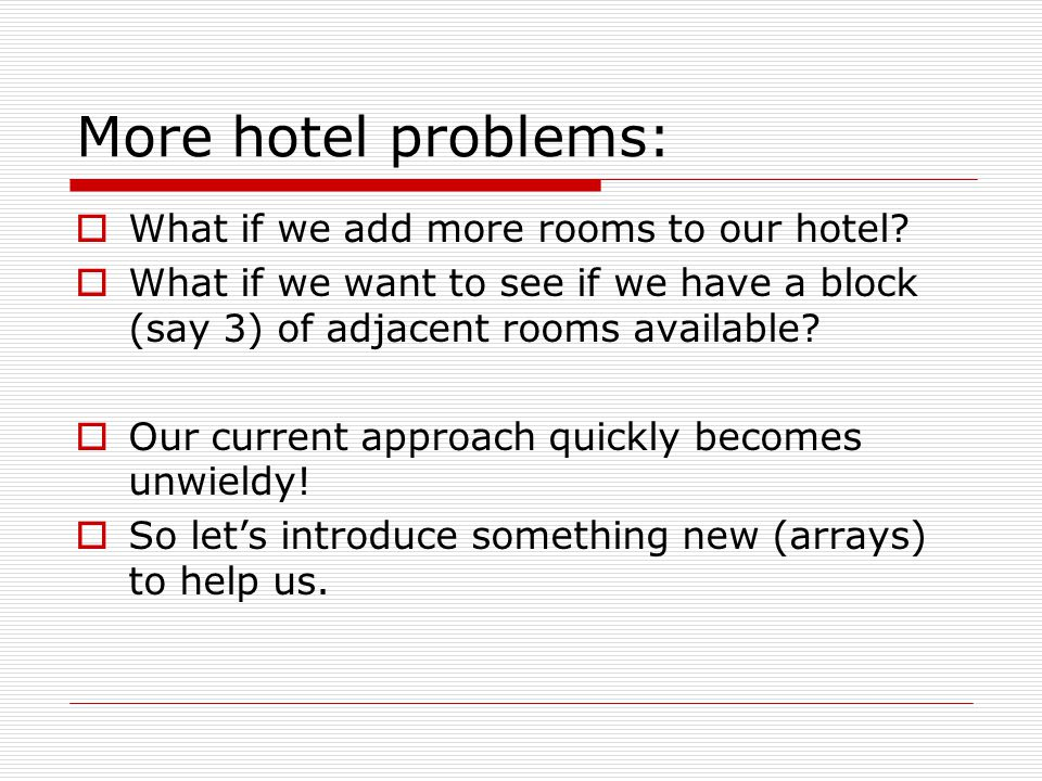 More hotel problems: What if we add more rooms to our hotel