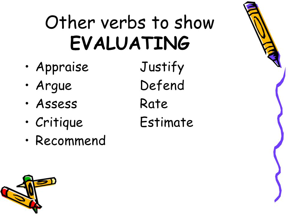 Other verbs to show EVALUATING