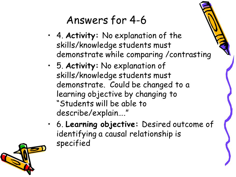 Answers for 4-6 4. Activity: No explanation of the skills/knowledge students must demonstrate while comparing /contrasting.