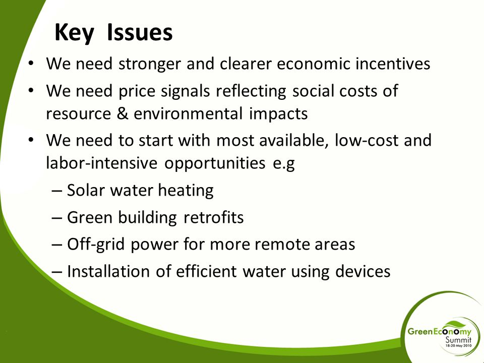 Key Issues We need stronger and clearer economic incentives