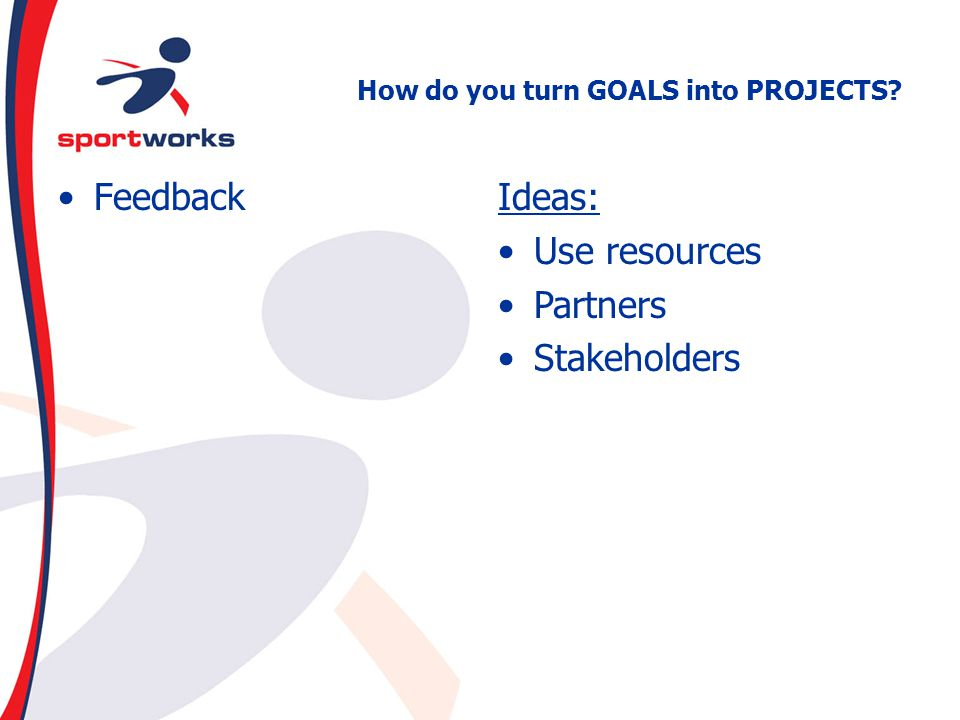 How do you turn GOALS into PROJECTS