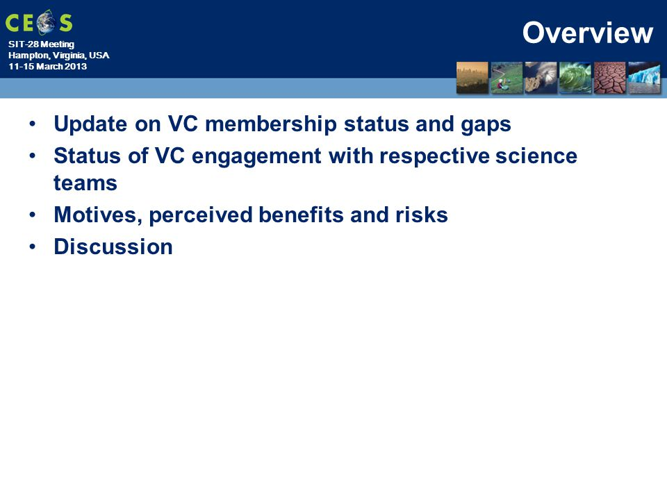 Overview Update on VC membership status and gaps
