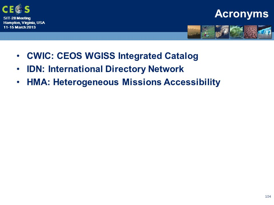 Acronyms CWIC: CEOS WGISS Integrated Catalog