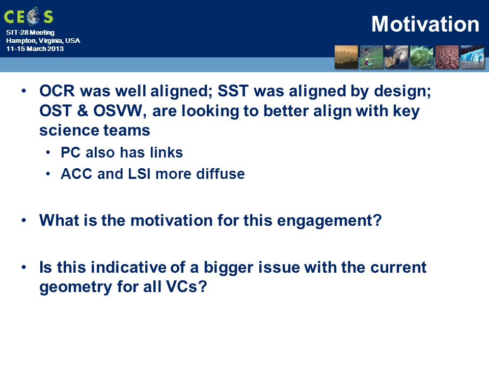 Motivation OCR was well aligned; SST was aligned by design; OST & OSVW, are looking to better align with key science teams.