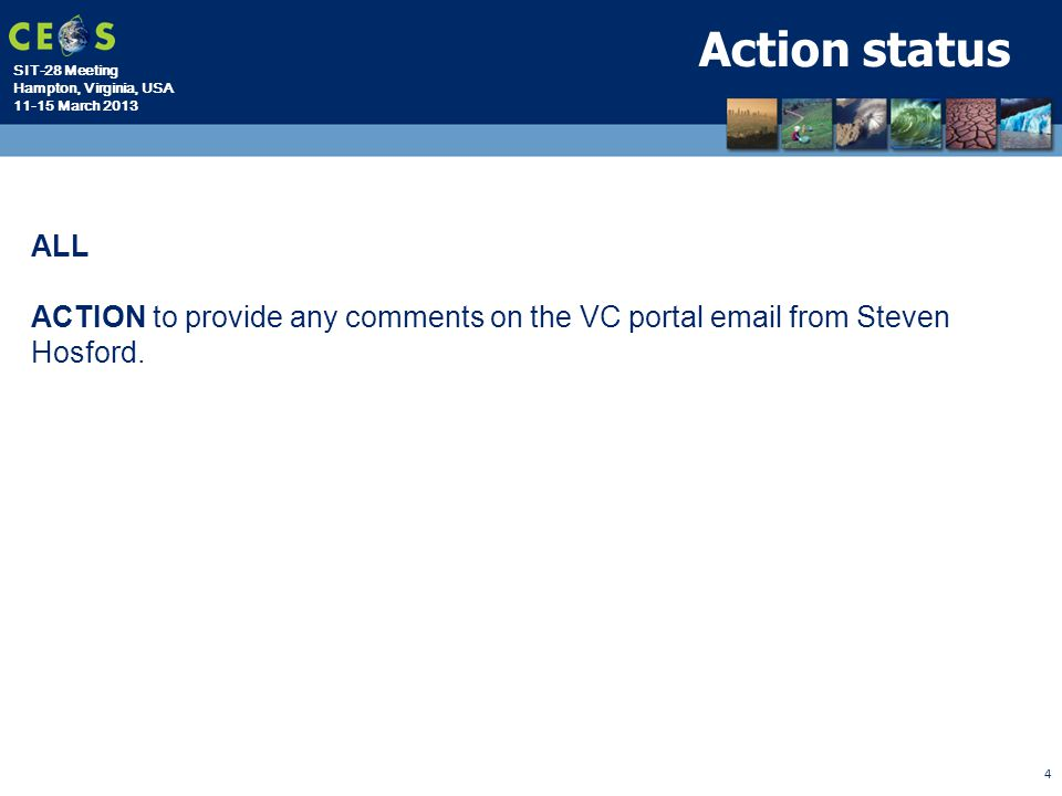 Action status ALL ACTION to provide any comments on the VC portal email from Steven Hosford.