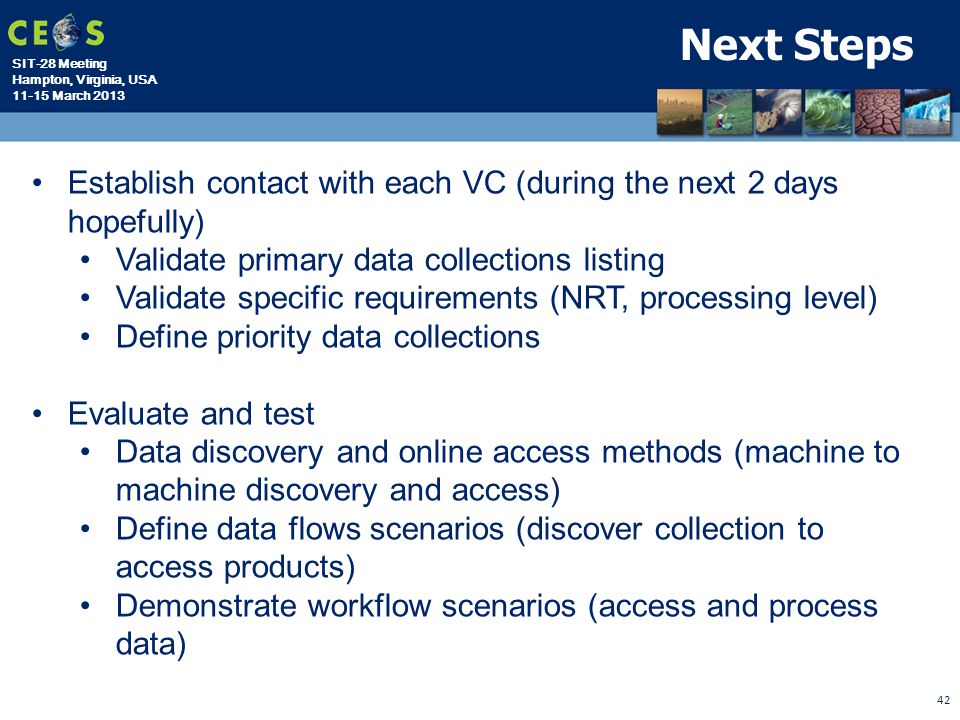 Next Steps Establish contact with each VC (during the next 2 days hopefully) Validate primary data collections listing.