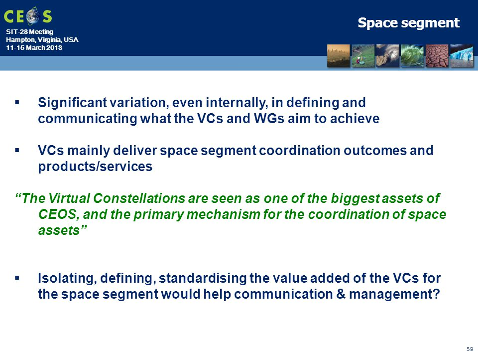 Space segment Significant variation, even internally, in defining and communicating what the VCs and WGs aim to achieve.
