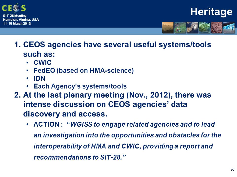 Heritage CEOS agencies have several useful systems/tools such as: