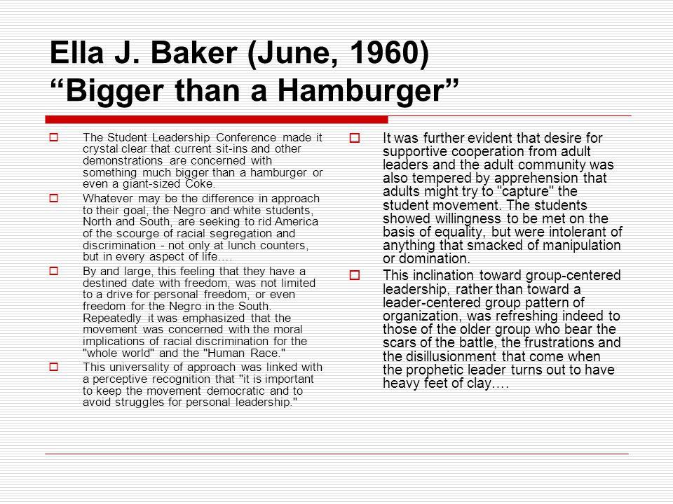 Ella J. Baker (June, 1960) Bigger than a Hamburger