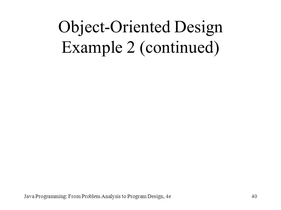 Object-Oriented Design Example 2 (continued)