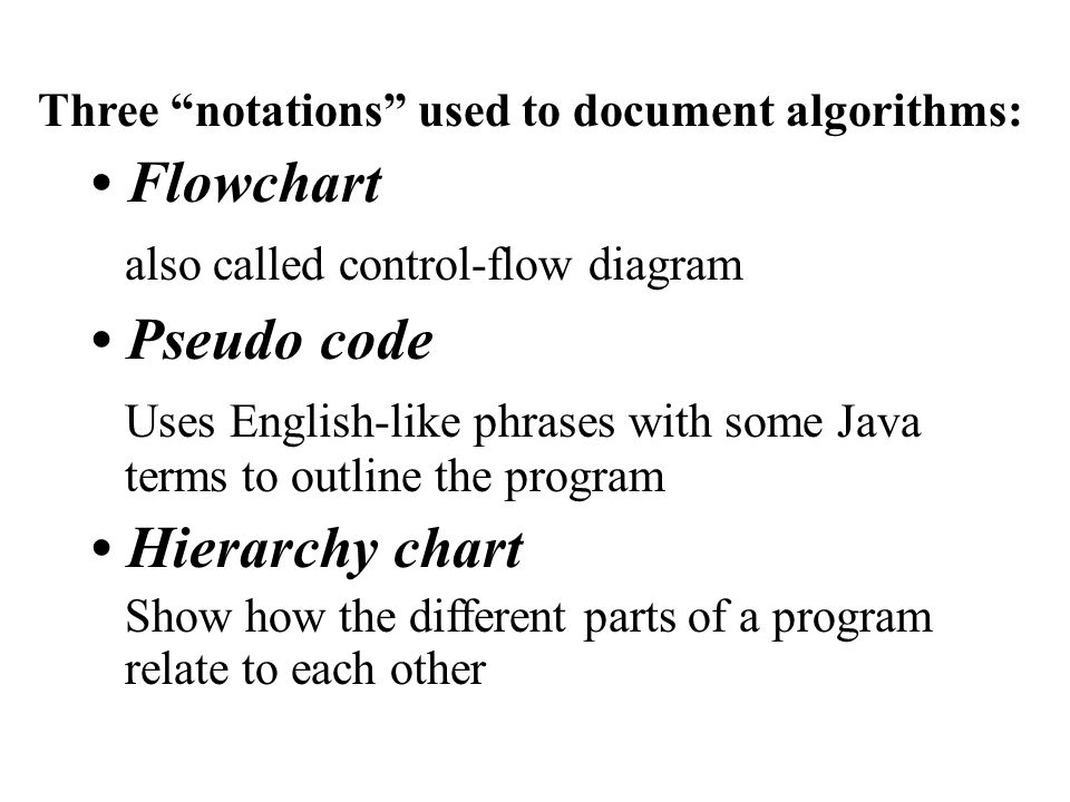 also called control-flow diagram • Pseudo code