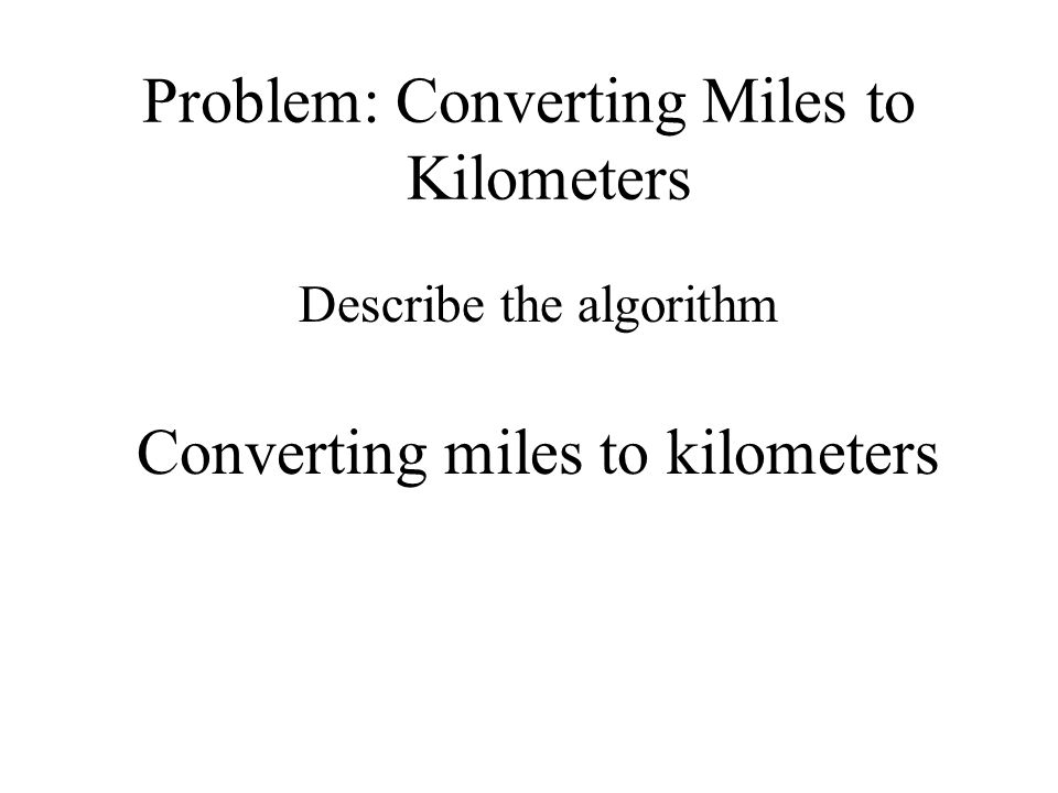 Problem: Converting Miles to Kilometers