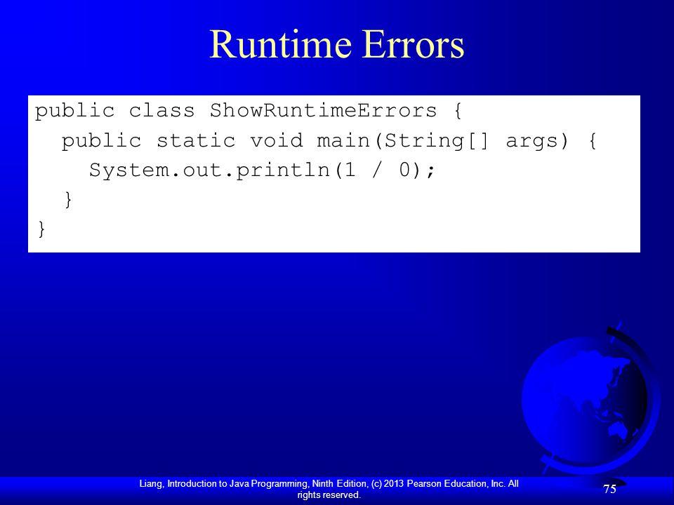 Runtime Errors public class ShowRuntimeErrors {