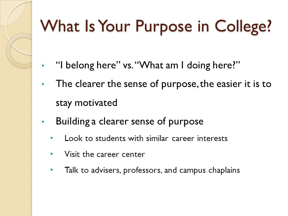 What Is Your Purpose in College