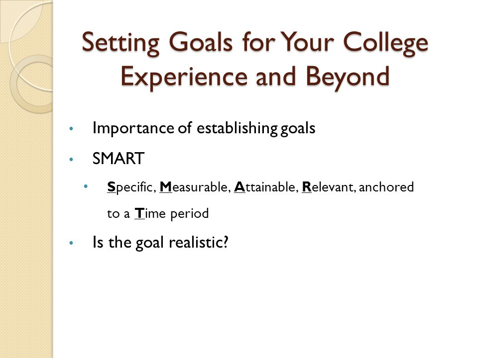 Setting Goals for Your College Experience and Beyond