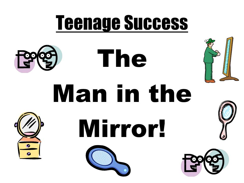 Teenage Success The Man in the Mirror! Brenda's talking notes