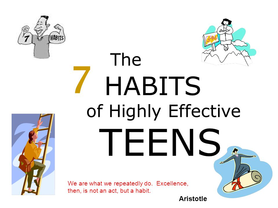 7 TEENS HABITS The of Highly Effective Aristotle