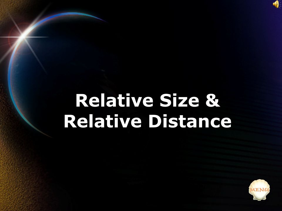 Relative Size & Relative Distance