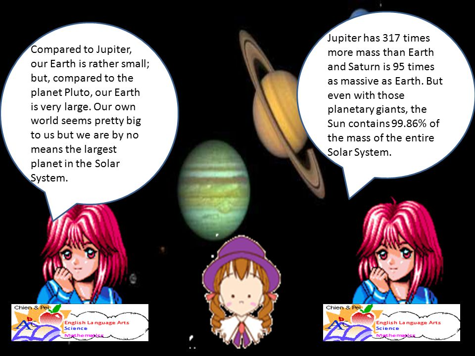 Jupiter has 317 times more mass than Earth and Saturn is 95 times as massive as Earth. But even with those planetary giants, the Sun contains 99.86% of the mass of the entire Solar System.